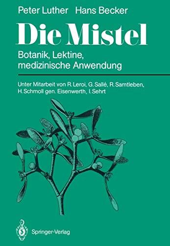 9783540166009: Die Mistel: Botanik, Lektine, medizinische Anwendung