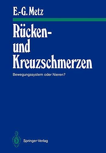 Rücken- und Kreuzschmerzen - Bewegungssystem oder Nieren?: Metz, Erhard-Günter
