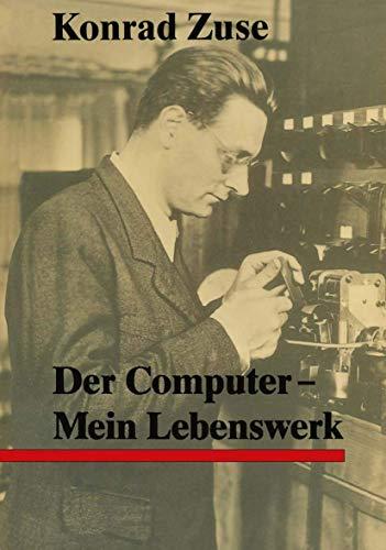 9783540167365: Der Computer, Mein Lebenswerk
