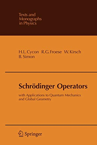 9783540167587: Schrödinger Operators: With Applications to Quantum Mechanics and Global Geometry (Theoretical and Mathematical Physics)