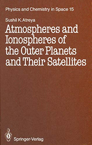 9783540168324: Atmospheres and Ionospheres of the Outer Planets and Their Satellites (Physics and Chemistry in Space)