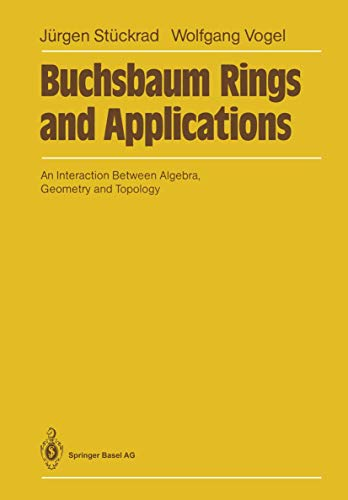 9783540168447: Buchsbaum Rings and Applications: An Interaction Between Algebra, Geometry and Topology