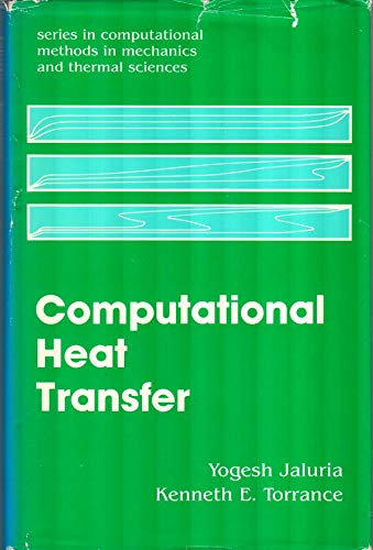 9783540168799: Computational Heat Transfer (Series in Computational Methods in Mechanics and Thermal Sciences)