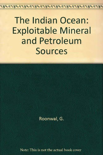 The Indian Ocean: Exploitable Mineral and Petroleum: Roonwal, Ganpat S.: