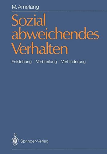9783540169659: Sozial abweichendes Verhalten: Entstehung - Verbreitung - Verhinderung