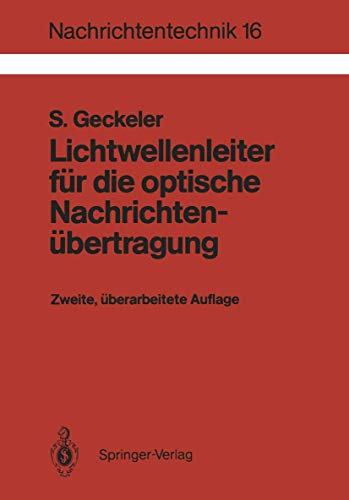 Lichtwellenleiter für die optische Nachrichtenübertragung. 2 Auflage. Nachrichtentechnik ...