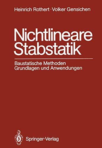 9783540170211: Nichtlineare Stabstatik: Baustatische Methoden, Grundlagen und Anwedungen (German Edition)