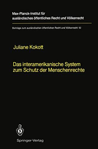Das internamerikanische System zum Schutz der Menschenrechte.: KOKOTT Juliane.