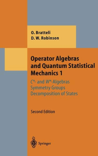 9783540170938: Operator Algebras and Quantum Statistical Mechanics 1: C*- and W*-Algebras. Symmetry Groups. Decomposition of States (Theoretical and Mathematical Physics) (v. 1)