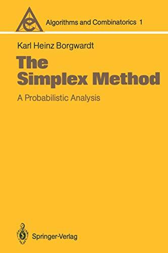 9783540170969: The Simplex Method: A Probabilistic Analysis (Algorithms and Combinatorics)