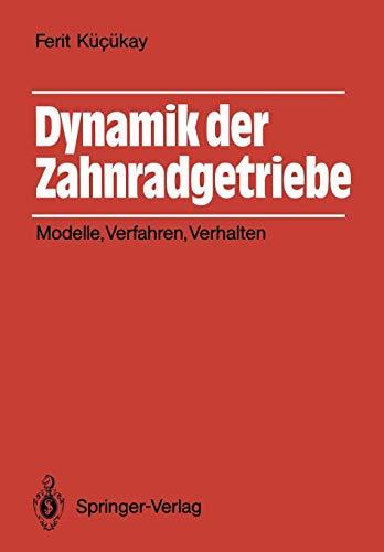 9783540171119: Dynamik der Zahnradgetriebe: Modelle, Verfahren, Verhalten