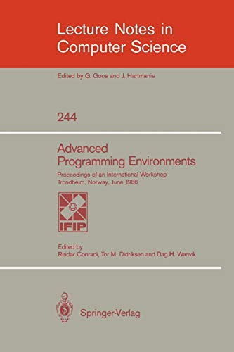 Advanced Programming Environments: Proceedings of an International Workshop Trondheim, Norway, Ju...