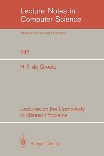 9783540172055: Lectures on the Complexity of Bilinear Problems: v. 245 (Lecture Notes in Computer Science)