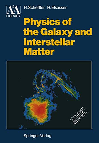 9783540173144: Physics of the Galaxy and Interstellar Matter (Astronomy and astrophysics library)