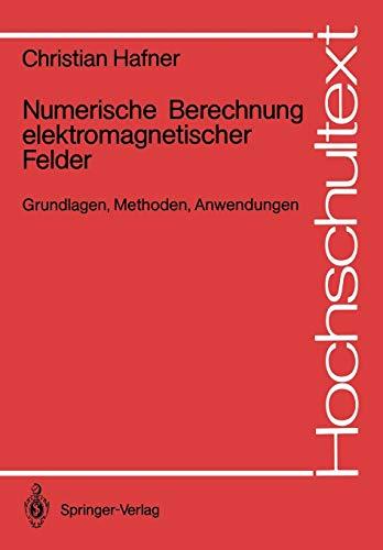 9783540173342: Numerische Berechnung elektromagnetischer Felder: Grundlagen, Methoden, Anwendungen (Hochschultext)