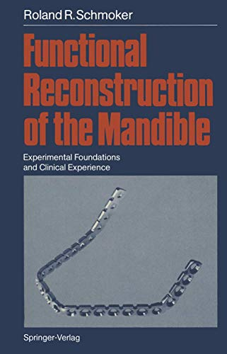 Functional Reconstruction of the Mandible: Experimental Foundations: Schmoker, Roland R.
