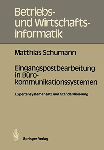 9783540173694: Eingangspostbearbeitung in B�rokommunikationssystemen: Expertensystemansatz und Standardisierung (Betriebs- und Wirtschaftsinformatik)