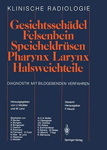 9783540174097: Gesichtsschädel Felsenbein · Speicheldrüsen · Pharynx · Larynx Halsweichteile: Diagnostik mit bildgebenden Verfahren (Klinische Radiologie) (German Edition)