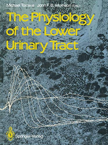 9783540174868: The Physiology of the Lower Urinary Tract