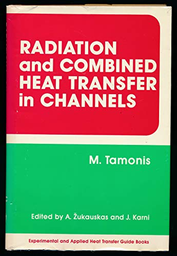 Radiation and Combined Heat Transfer in Channels: Tamonis, M. and