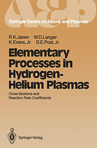 9783540175889: Elementary Processes in Hydrogen-Helium Plasmas: Cross Sections and Reaction Rate Coefficients (Springer Series on Atomic, Optical, and Plasma Physics)