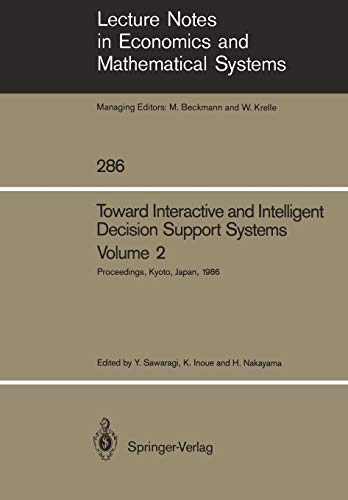9783540177197: Toward Interactive and Intelligent Decision Support Systems: Volume 2 Proceedings of the Seventh International Conference on Multiple Criteria ... Notes in Economics and Mathematical Systems)