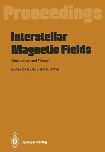 9783540177517: Interstellar Magnetic Fields: Observation and Theory Proceedings of a Workshop, Held at Scholss Ringberg, Tegernsee, September 8 12, 1986