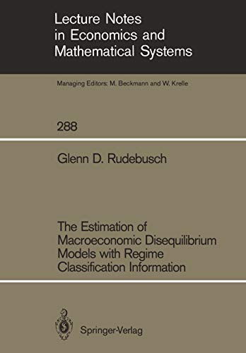 The Estimation of Macroeconomic Disequilibrium Models with: Glenn D. Rudebusch