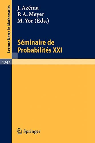 Seminaire de Probabilites XXI (Lecture Notes in: Jacques Azema (Editor),