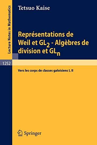 Représentations de Weil et GL 2 : algèbres de division et GLn : (vers les corps de ...