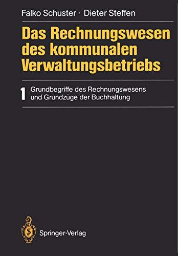 9783540178804: Das Rechnungswesen des kommunalen Verwaltungsbetriebs: 1 Grundbegriffe des Rechnungswesens und Grundzüge der Buchhaltung