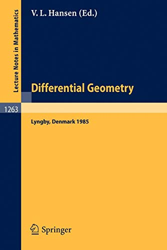 9783540180128: Differential Geometry: Proceedings of the Nordic Summer School held in Lyngby, Denmark, Jul. 29-Aug. 9, 1985 (Lecture Notes in Mathematics)