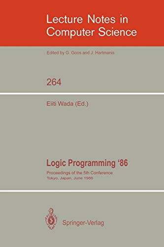 Logic Programming '86: Proceedings of the 5th Conference - Tokyo, Japan, June 23 - 26, 1986 (...
