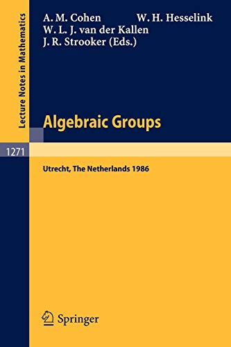 Algebraic Groups. Utrecht 1986: Proceedings of a
