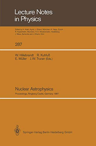 9783540182795: Nuclear Astrophysics: Proceedings of a Workshop, Held at the Ringberg Castle, Tegernsee, FRG, April 21–24, 1987 (Lecture Notes in Physics)