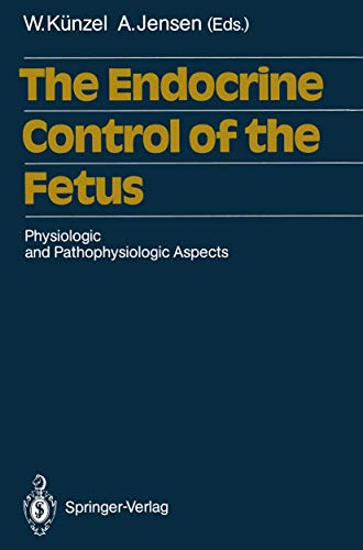 9783540183341: The Endocrine Control of the Fetus : Physiologic and Pathophysiologic Aspects