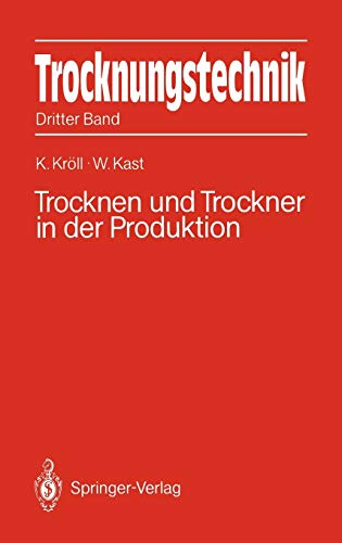 9783540184720: 3: Trocknungstechnik: Dritter Band Trocknen und Trockner in der Produktion (German Edition)