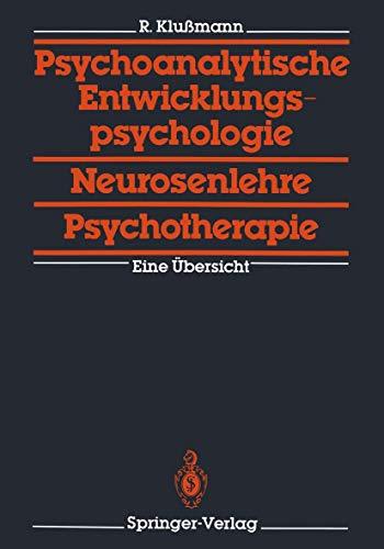 9783540184751: Psychoanalytische Entwicklungspsychologie, Neurosenlehre, Psychotherapie. Eine Übersicht