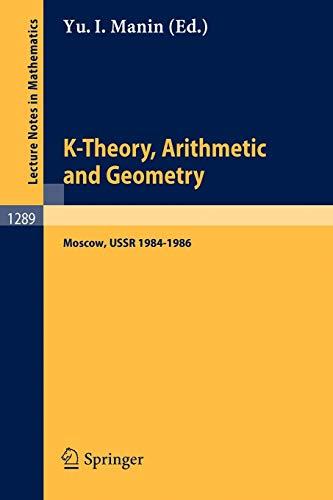 K-Theory, Arithmetic and Geometry: Yuri I. Manin