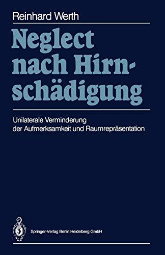9783540186007: Neglect nach Hirnschädigung: Unilaterale Verminderung der Aufmerksamkeit und Raumrepräsentation (German Edition)