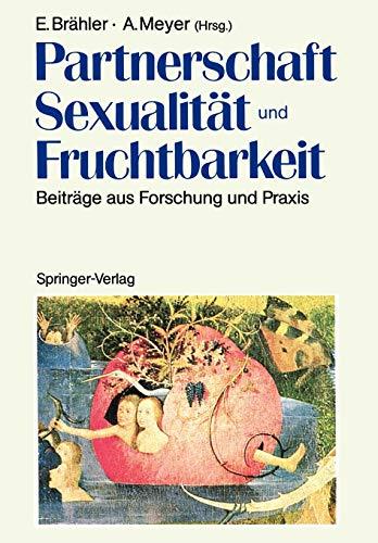 Partnerschaft, Sexualitat Und Fruchtbarkeit: Beitrage Aus Forschung Und Praxis