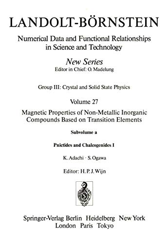 9783540187516: Pnictides and Chalcogenides I / Pnictide und Chalkogenide I: Group 3: Condensed Matter: Magnetic Properties of Non-Metallic Inorganic Compounds Based ... in Science and Technology - New Series)
