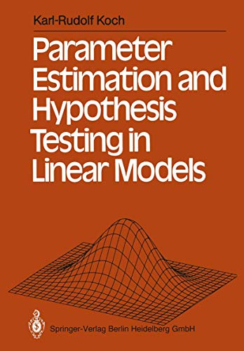 9783540188407: Parameter Estimation and Hypothesis Testing in Linear Models
