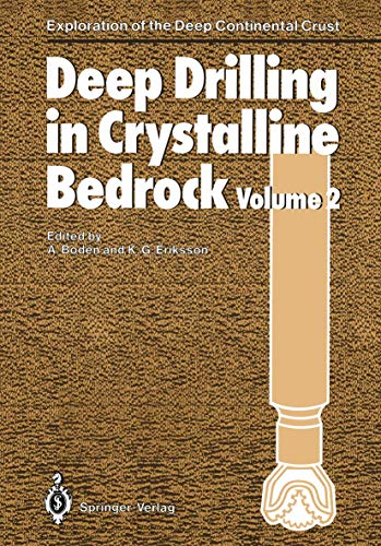 9783540189961: Deep Drilling in Crystalline Bedrock: Volume 2: Review of Deep Drilling Projects, Technology, Sciences and Prospects for the Future (Exploration of the Deep Continental Crust)