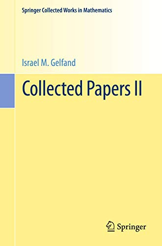 Collected Papers II (Springer Collected Works in Mathematics) (v. 2) (354019035X) by Israel M. Gelfand