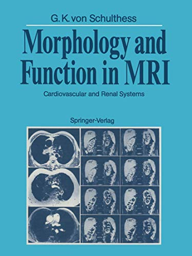 Morphology and Function in MRI: Cardiovascular and: Schulthess, Gustav K.v.