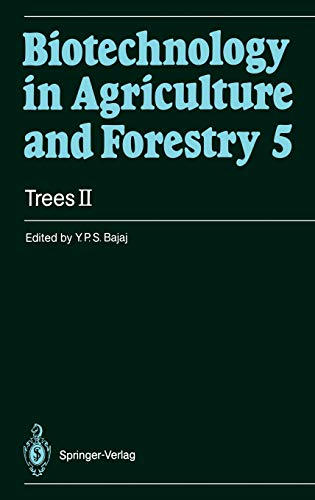 Trees II. (apart) Biotechnology in Agriculture and Forestry 5. with 224 figures. (illustrator): ...