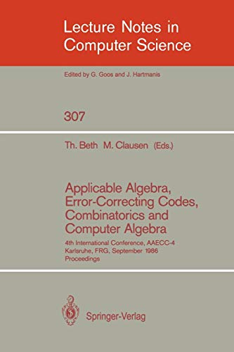 Applicable Algebra, Error-Correcting Codes, Combinatorics and Computer Algebra: 4th International ...
