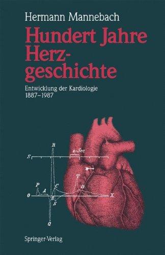 9783540192992: Hundert Jahre Herzgeschichte: Entwicklung der Kardiologie 1887 - 1987 (German Edition)