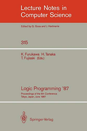 Logic Programming '87: Proceedings of the 6th Conference Tokyo, Japan, June 22-24, 1987 (...